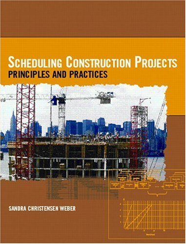 Scheduling Construction Projects Principles and Practices  2005 edition cover