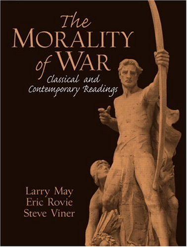 Morality of War Classical and Contemporary Readings  2006 edition cover