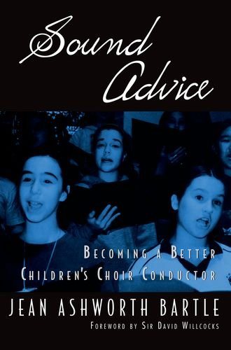 Sound Advice Becoming a Better Children's Choir Conductor  2012 edition cover