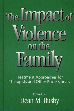 Impact of Violence on the Family Treatment Approaches for Therapists and Other Professionals  1996 edition cover