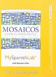 Mosaicos MySpanishLab with Pearson eText Access Card, One Semester Access: Spanish as a World Language  2014 edition cover