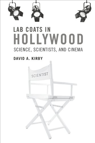 Lab Coats in Hollywood Science, Scientists, and Cinema  2013 9780262518703 Front Cover