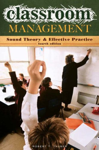 Classroom Management Sound Theory and Effective Practice 4th 2007 (Revised) edition cover