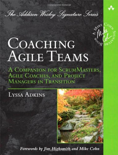 Coaching Agile Teams A Companion for ScrumMasters, Agile Coaches, and Project Managers in Transition  2010 edition cover