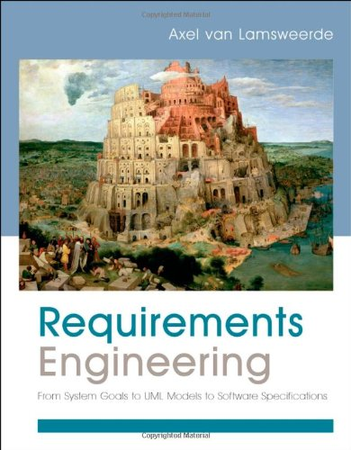 Requirements Engineering From System Goals to UML Models to Software Specifications  2009 edition cover