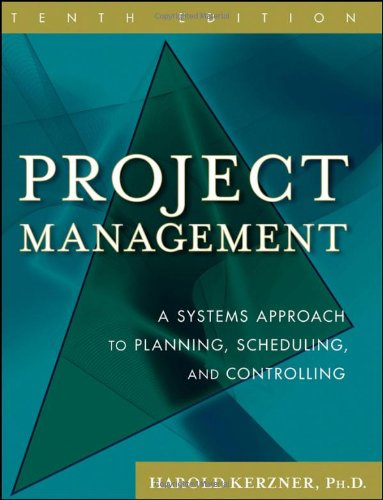 Project Management A Systems Approach to Planning, Scheduling, and Controlling 10th 2009 edition cover