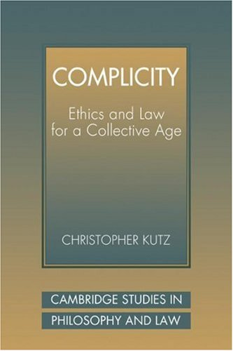 Complicity Ethics and Law for a Collective Age N/A 9780521039703 Front Cover