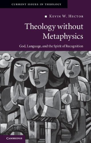 Theology Without Metaphysics God, Language, and the Spirit of Recognition  2011 edition cover