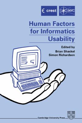 Human Factors for Informatics Usability   1991 9780521365703 Front Cover