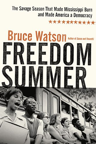 Freedom Summer The Savage Season That Made Mississippi Burn and Made America a Democracy  2010 edition cover