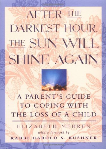 After the Darkest Hour the Sun Will Shine Again A Parent's Guide to Coping with the Loss of a Child  1997 9780684811703 Front Cover