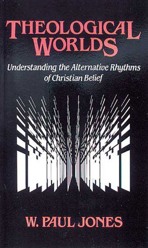 Theological Worlds Understanding the Alternative Rhythms of Christian Belief N/A edition cover