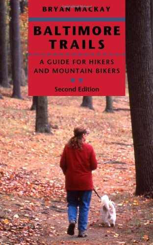 Baltimore Trails A Guide for Hikers and Mountain Bikers 2nd 2008 edition cover