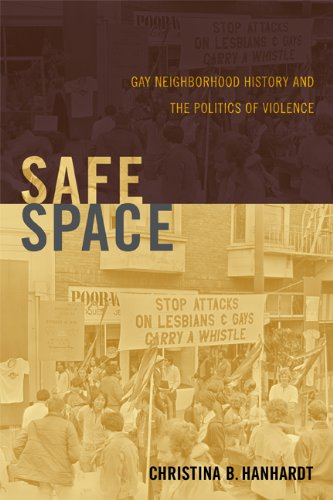 Safe Space Gay Neighborhood History and the Politics of Violence  2013 edition cover