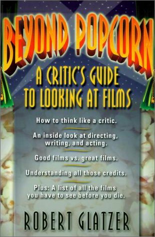 Beyond Popcorn A Critic's Guide to Looking at Films  2001 edition cover