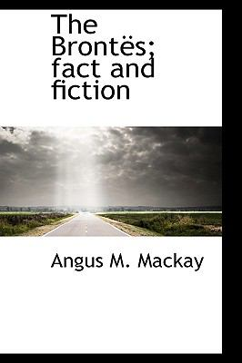 Brontës; Fact and Fiction N/A 9781113963703 Front Cover