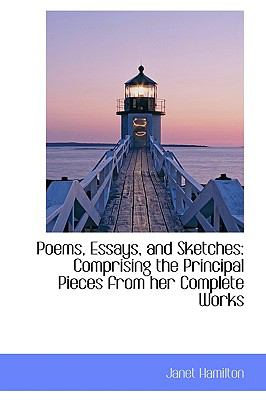 Poems, Essays, and Sketches : Comprising the Principal Pieces from her Complete Works N/A 9781115352703 Front Cover