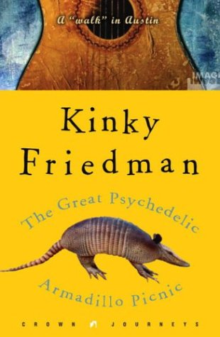 Great Psychedelic Armadillo Picnic A Walk in Austin  2004 edition cover