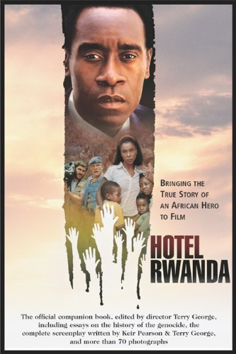 Hotel Rwanda Bringing the True Story of an African Hero to Film  2005 edition cover