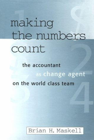 Making the Numbers Count The Management Accountant As Change Agent on the World Class Team  1996 edition cover