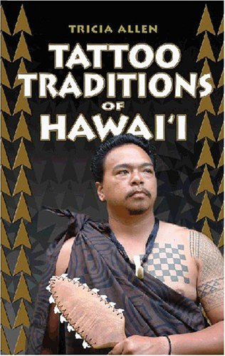 Tattoo Traditions of Hawaii  2006 edition cover