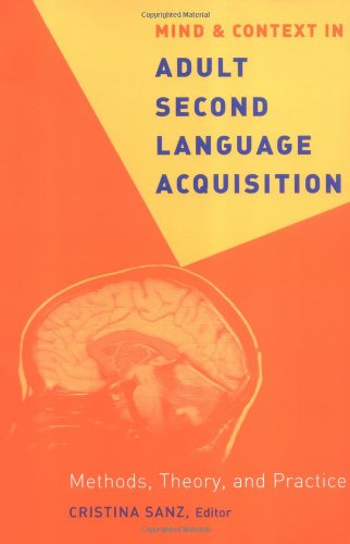 Mind and Context in Adult Second Language Acquisition Methods, Theory, and Practice  2005 edition cover