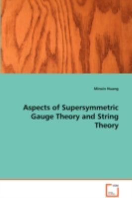 Aspects of Supersymmetric Gauge Theory and String Theory:   2008 edition cover