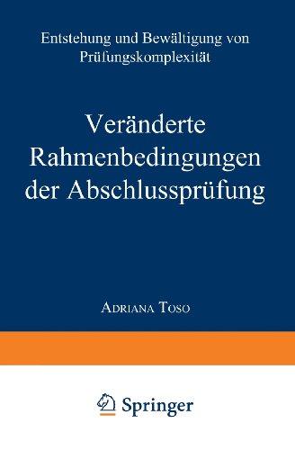 Veränderte Rahmenbedingungen Der Abschlussprüfung: Entstehung Und Bewältigung Von Prüfungskomplexität  2000 9783824472703 Front Cover