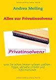 Alles zur Privatinsolvenz: was Sie schon immer wissen wollten - Tipps, aktuelle Urteile und Informationen N/A edition cover
