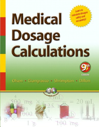 Medical Dosage Calculations  9th 2008 9780132384704 Front Cover