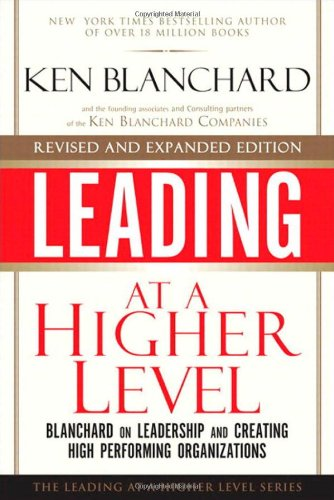 Blanchard on Leadership and Creating High Performing Organizations  2nd 2010 (Revised) edition cover