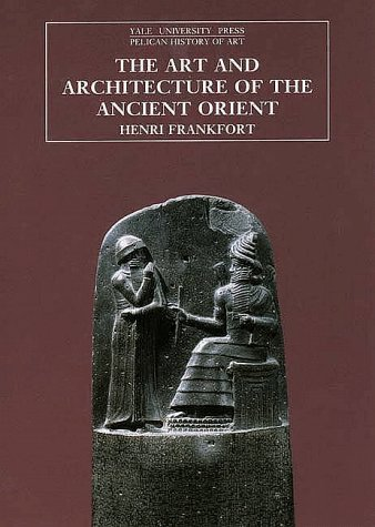 Art and Architecture of the Ancient Orient  5th 1996 edition cover