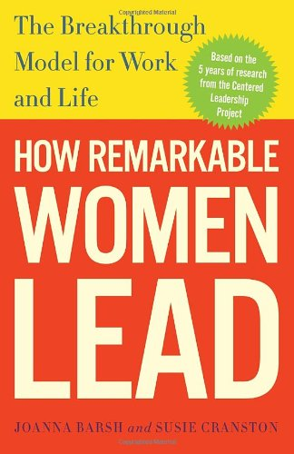 How Remarkable Women Lead The Breakthrough Model for Work and Life  2012 edition cover