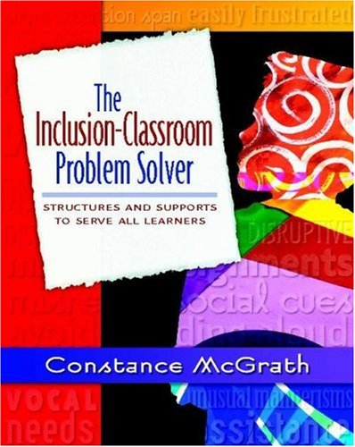Inclusion-Classroom Problem Solver Structures and Supports to Serve All Learners  2007 edition cover