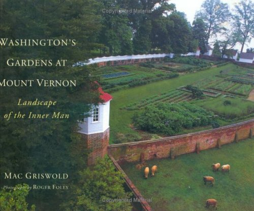 Washington's Gardens at Mount Vernon Landscape of the Inner Man  1999 edition cover