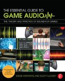 Essential Guide to Game Audio The Theory and Practice of Sound for Games  2014 9780415706704 Front Cover