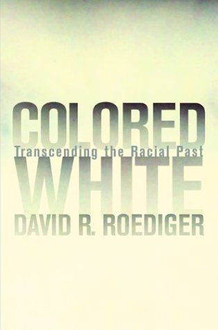 Colored White Transcending the Racial Past  2003 edition cover