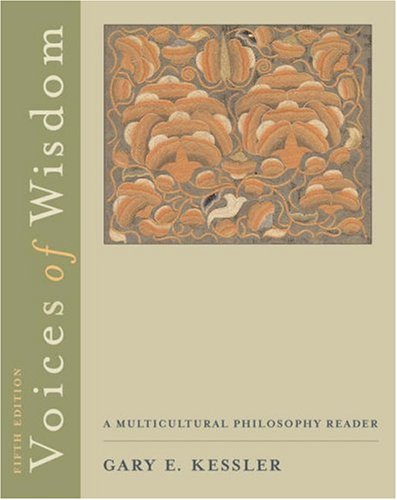 Voices of Wisdom A Multicultural Philosophy Reader 5th 2004 (Revised) 9780534605704 Front Cover