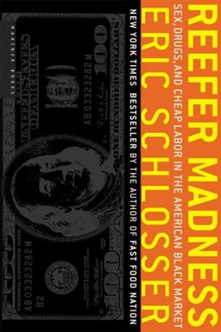 Reefer Madness Sex, Drugs, and Cheap Labor in the American Black Market  2003 edition cover