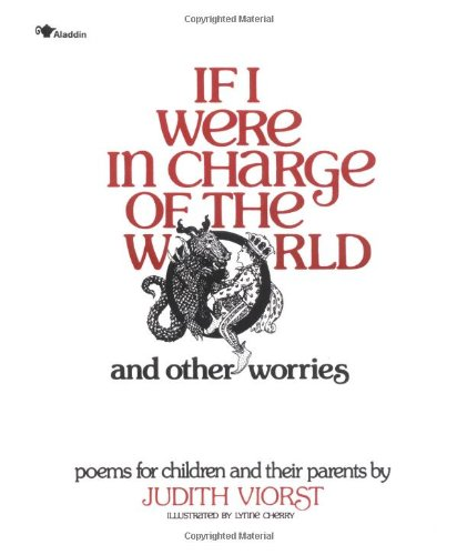 If I Were in Charge of the World and Other Worries Poems for Children and Their Parents  1984 (Reprint) edition cover