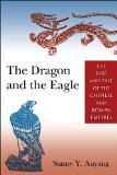 Dragon and the Eagle The Rise and Fall of the Chinese and Roman Empires  2014 9780765643704 Front Cover