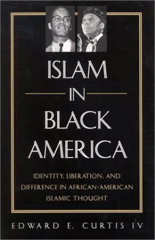 Islam in Black America Identity, Liberation, and Difference in African-American Islamic Thought  2002 edition cover