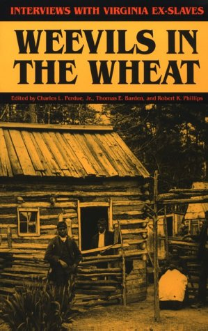 Weevils in the Wheat Interviews with Virginia Ex-Slaves  1992 (Reprint) edition cover