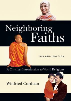 Neighboring Faiths A Christian Introduction to World Religions 2nd 2012 (Revised) edition cover