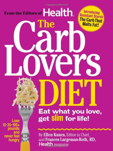 Carb Lovers Diet Eat What You Love, Get Slim for Life!  2010 edition cover