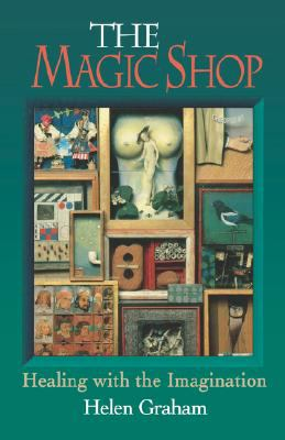 Magic Shop Healing with the Imagination  1993 9780877287704 Front Cover