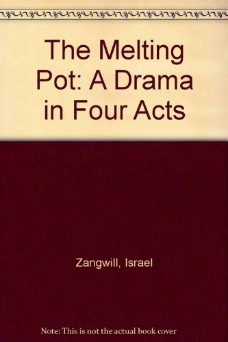 The Melting-Pot Drama in Four Acts  1994 9780881431704 Front Cover