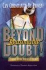 Beyond Reasonable Doubt Evidence for the Truth of Christianity N/A edition cover