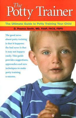 Potty Trainer The Ultimate Guide to Potty Training Your Child  2004 edition cover