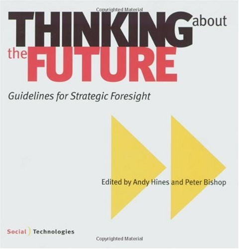Thinking about the Future : Guidelines for Strategic Foresight  2006 edition cover
